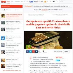 Orange and Visa Bring Enhanced Mobile Payments to MENA