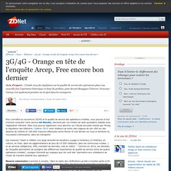3G/4G - Orange en tête de l'enquête Arcep, Free encore bon dernier