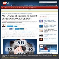 5G : Orange et Ericsson se hissent au-delà des 10 Gb/s en labo - ZDNet