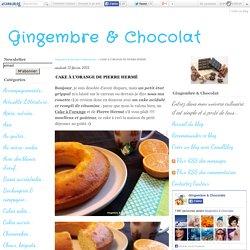 CAKE À L'ORANGE DE PIERRE HERMÉ - Gingembre & Chocolat