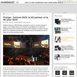 Orange: horizon 2020, la 4G partout, et la 4K pour 2016