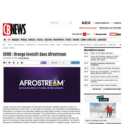 SVOD : Orange investit dans Afrostream