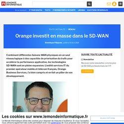 Orange investit en masse dans le SD-WAN