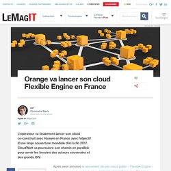 Orange va lancer son cloud Flexible Engine en France