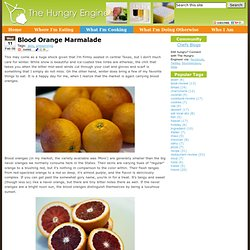 Blood Orange Marmalade : The Hungry Engineer