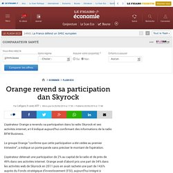 Orange revend sa participation dan Skyrock