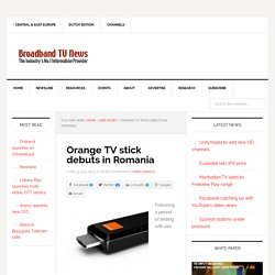Orange TV stick debuts in Romania