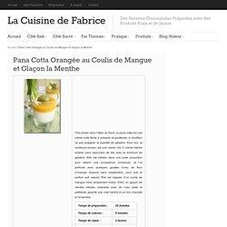 Pana Cotta Orangée au Coulis de Mangue et Glaçon à la Menthe
