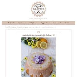 Angel cake à la fleur d'oranger (Foodista Challenge #16)
