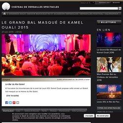 Le Grand Bal Masqué de Kamel Ouali 2015 - Orangerie du Château de Versailles