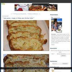 ^^Cake pommes, oranges et Whisky selon Christine Ferber^^ - Cuisine Guylaine