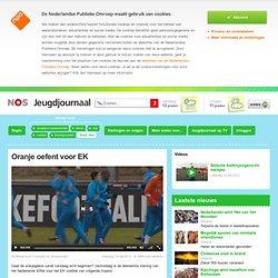 Oranje oefent voor EK - Jeugdjournaal