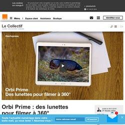 Orbi Prime : des lunettes pour filmer à 360°