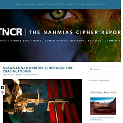 NASA's Lunar Orbiter Scheduled for Crash-Landing — The Nahmias Cipher Report