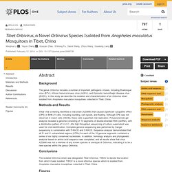 PLOS 12/02/14 Tibet Orbivirus, a Novel Orbivirus Species Isolated from Anopheles maculatus Mosquitoes in Tibet, China