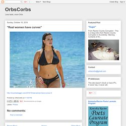 "OrbsCorbs: ""Real women have curves"""