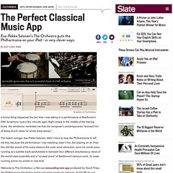 The Orchestra: The best classical music iPad app from Esa-Pekka Salonen