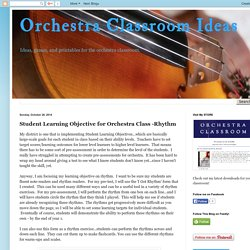 Orchestra Classroom Ideas: Student Learning Objective for Orchestra Class -Rhythm