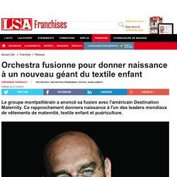 Orchestra fusionne pour donner naissance à un... - Textile, habillement