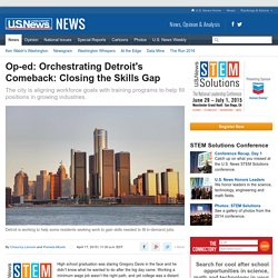Op-ed: Orchestrating Detroit's Comeback: Closing the Skills Gap