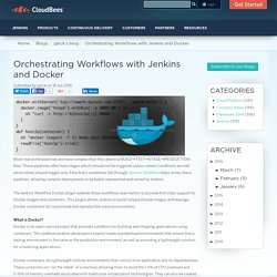 Orchestrating Workflows with Jenkins and Docker
