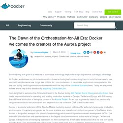 The Dawn of the Orchestration-for-All Era: Docker welcomes the creators of the Aurora project