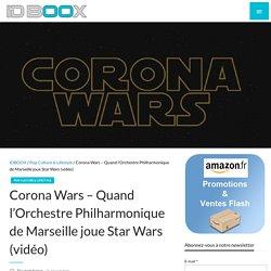 Corona Wars - Quand l'Orchestre Philharmonique de Marseille joue Star Wars (vidéo)