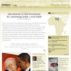 John McCain, le chef d'orchestre du « printemps arabe »