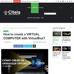 ¿Cómo crear un ORDENADOR VIRTUAL con VirtualBox?