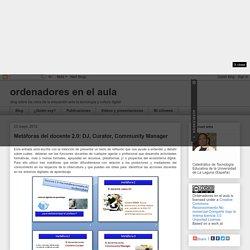 ORDENADORES EN EL AULA: Metáforas del docente 2.0: DJ, Curator, Community Manager