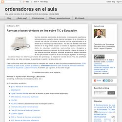 Revistas y bases de datos on line sobre TIC y Educación