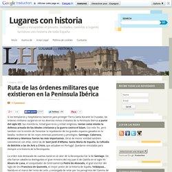 Ruta de las órdenes militares que existieron en España