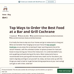 Top Ways to Order the Best Food at a Bar and Grill Cochrane