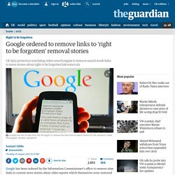Google ordered to remove links to 'right to be forgotten' removal stories
