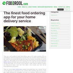The finest food ordering app for your home delivery service!