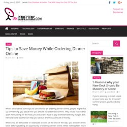 Tips to Save Money While Ordering Dinner Online