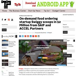 On-demand food ordering startup Swiggy scoops in $2 Million from SAIF and ACCEL Partners - The Tech Portal