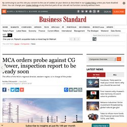 MCA orders probe against CG Power, inspection report to be ready soon
