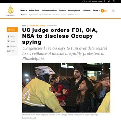 US judge orders FBI, CIA, NSA to disclose Occupy spying - News from Al Jazeera