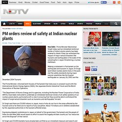 PM orders review of safety at Indian nuclear plants