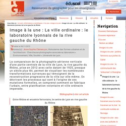 Image à la une : La ville ordinaire : le laboratoire lyonnais de la rive gauche du Rhône