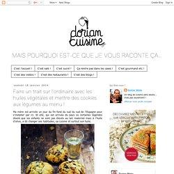 Dorian cuisine.com Mais pourquoi est-ce que je vous raconte ça... : Faire un trait sur l'ordinaire avec les huiles végétales et mettre des cookies aux légumes au menu !