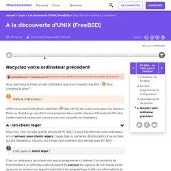 Recyclez votre ordinateur précédent - A la découverte d'UNIX (FreeBSD)