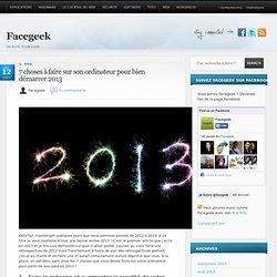 7 choses à faire sur son ordinateur pour bien démarrer 2013