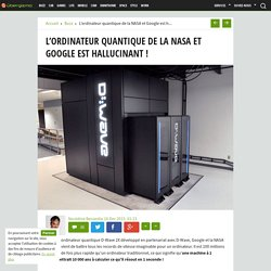 L'ordinateur quantique de la NASA et Google est hallucinant ! - Ubergizmo FR