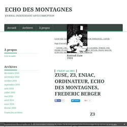 ZUSE, Z3, ENIAC, ORDINATEUR, ECHO DES MONTAGNES, FREDERIC BERGER - ECHO DES MONTAGNES