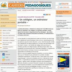 « Un collégien, un ordinateur portable » - Le Cercle de Recherche et d'Action Pédagogiques et les Cahiers pédagogiques