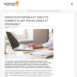Ordinateur portable et tablette : comment allier travail mobile et ergonomie ? - Azergo