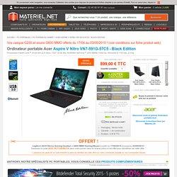 Ordinateur portable - Aspire V Nitro VN7-591G-57C5 - Black Edition - Acer - Achat / Vente sur Materiel.net