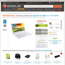 Ordinateur portable - Aspire V3-371-38RA - i3 - 1 To - Full HD - Acer - Achat / Vente sur Materiel.net